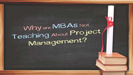 Why are MBAs Not Teaching About Project Management?