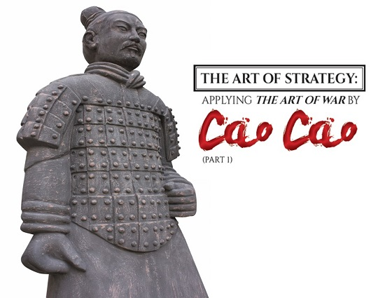 The Art Of Strategy Applying The Art Of War By Cao Cao Part 1